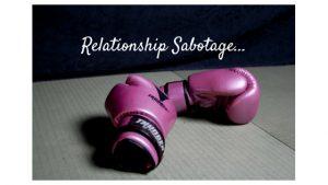 Relationship Sabotage
